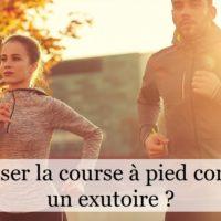 Utiliser la course à pied comme un exutoire ?